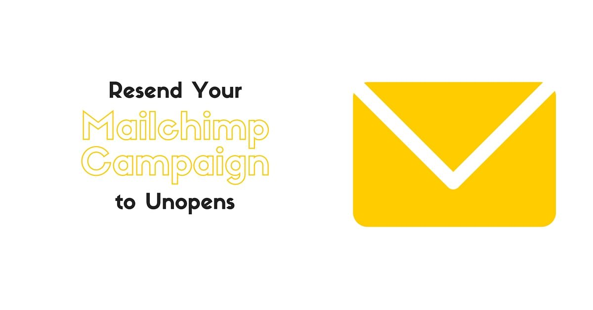 How To Resend Mailchimp Email Campaign To Unopens Mailchimp Email Campaign Small Business Social Media