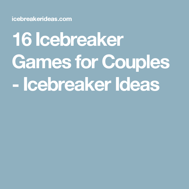Married couples ice breaker games
