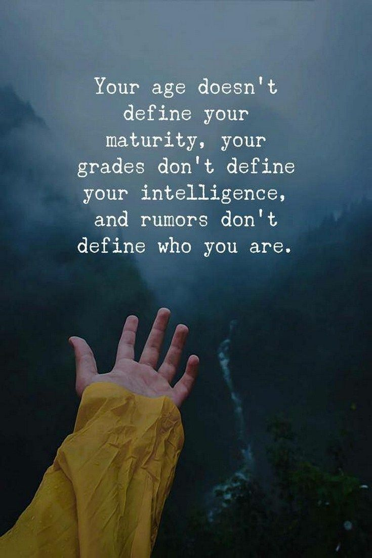 Your Age Doesn T Define Your Maturity Cute Quotes Cute Quotes For Life Life Quotes