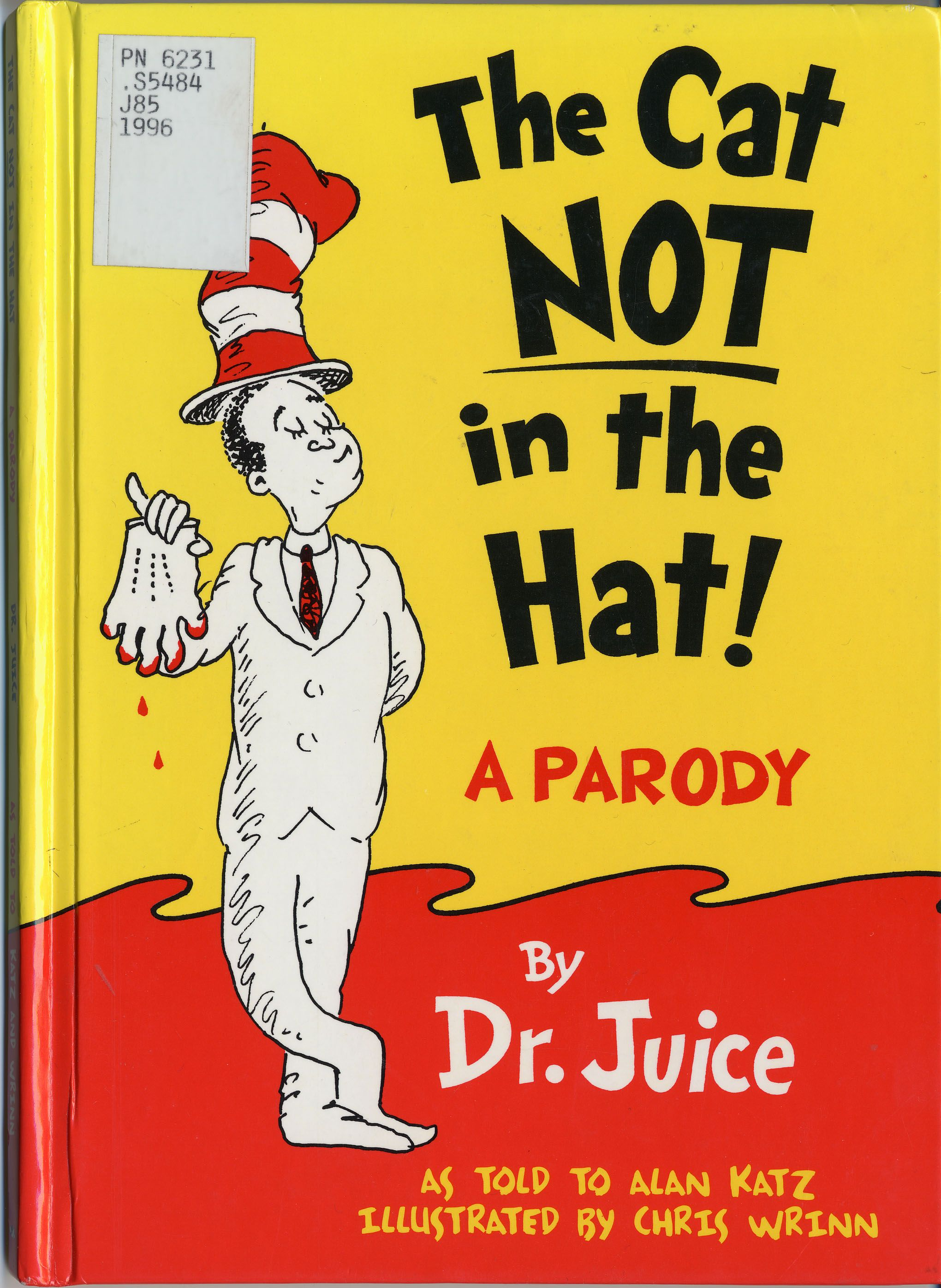 The Cat NOT in the Hat! can be found only in the Library
