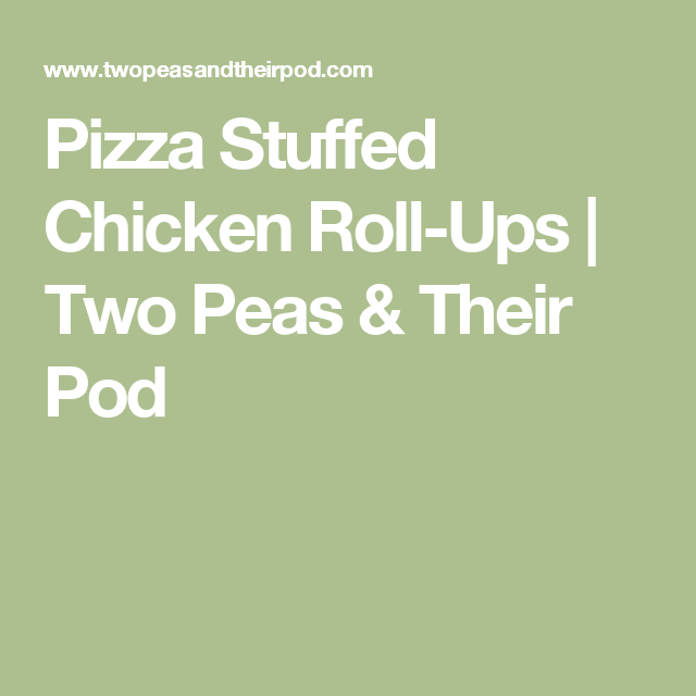 Pizza Stuffed Chicken Roll-Ups | Two Peas & Their Pod