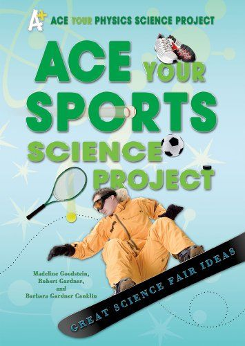 Ace Your Sports Science Project Great Science Fair Ideas (Ace Your - sample physical education lesson plan template