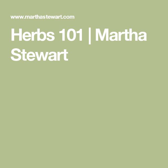Herbs 101   Martha Stewart