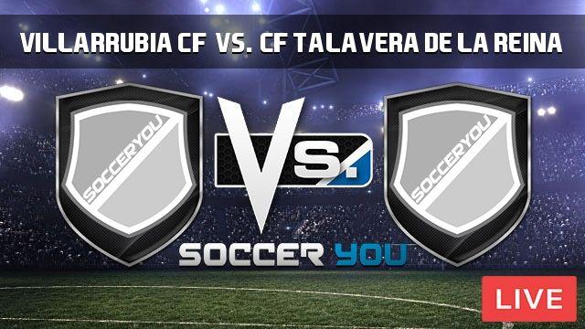 Villarrubia CF vs. CF Talavera de la Reina Live Stream  https://goo.gl/Kkpcax