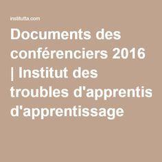 Documents des conférenciers 2016 | Institut des troubles d'apprentissage