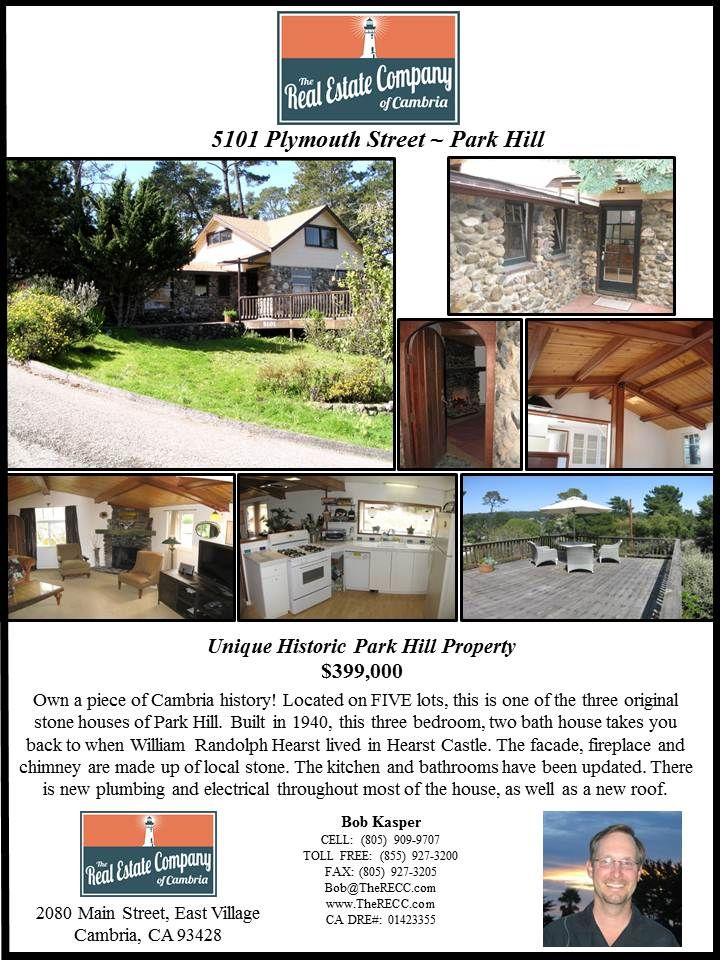 $399,000  Own a piece of Cambria history! Located on FIVE lots, this is one of the three original stone houses of Park Hill. Built in 1940, this three bedroom, two bath house takes you back to when William Randolph Hearst lived in Hearst Castle. The facade, fireplace and chimney are made up of local stone. The kitchen and bathrooms have been updated. There is new plumbing and electrical throughout most of the house, as well as a new roof.