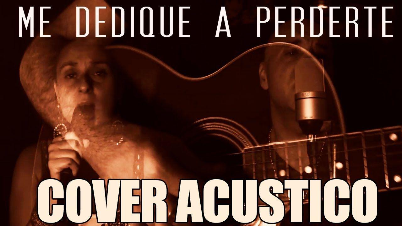 Me Dedique A Perderte Alejandro Fernandez Cover Version Acustica Alejandro Fernandez Pierdete Canciones