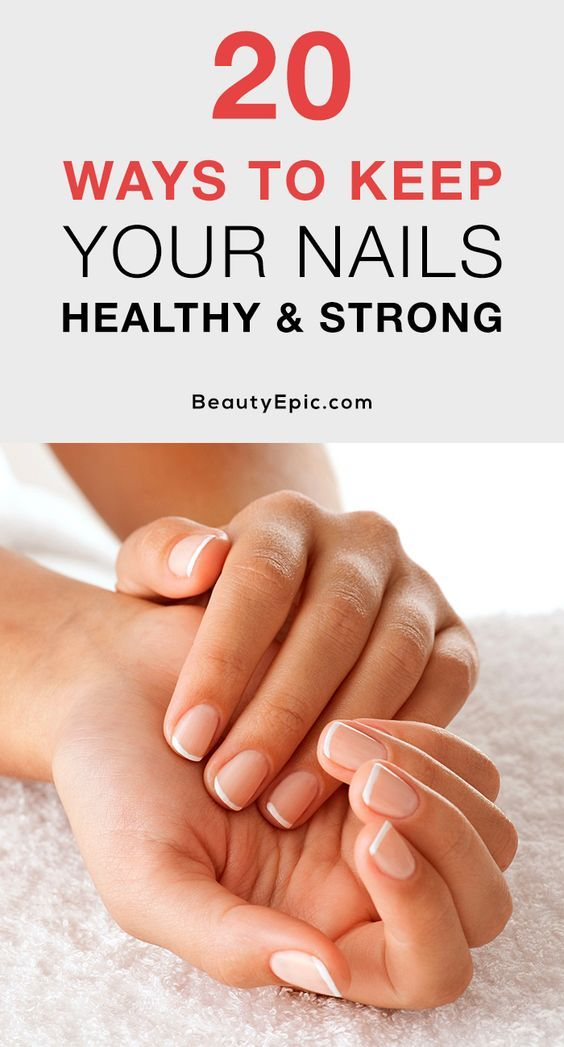 20 WAYS TO KEEP YOUR NAILS HEALTHY AND STRONG! is part of Natural nail care -