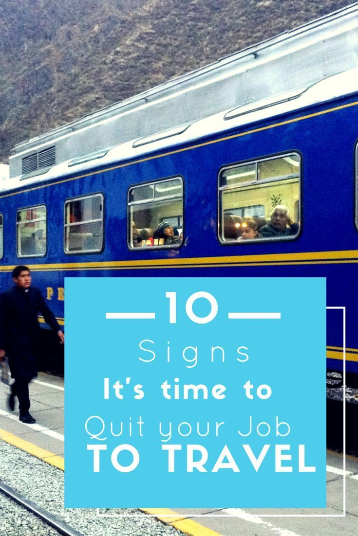10 Signs it's time to Quit your Job to Travel