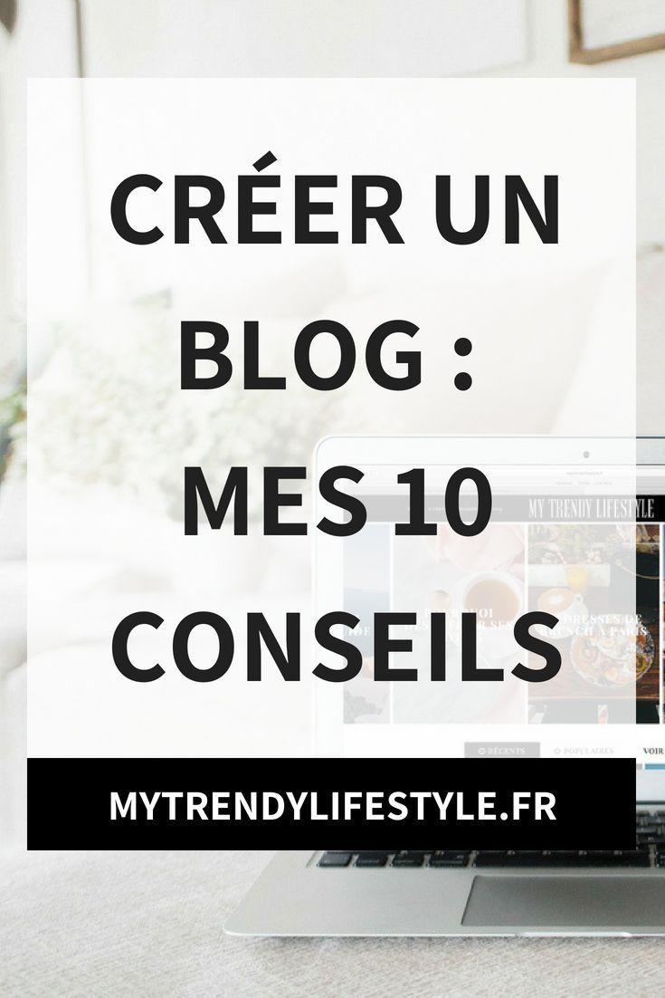 cr u00e9er un blog   10 conseils