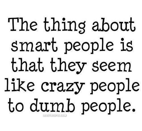 Smart Quotes And Sayings About Life: The Thing About Smart People Funny Quotes Life Life Quote