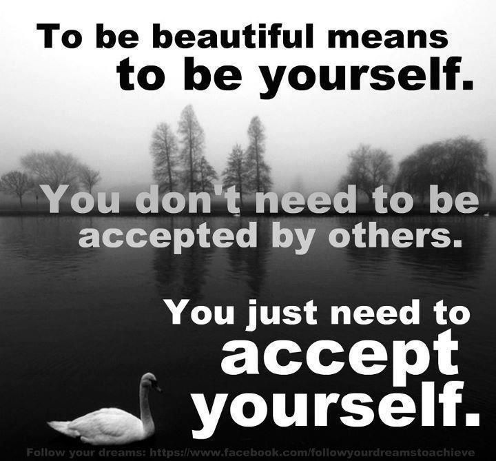 To be beautiful means to be yourself.