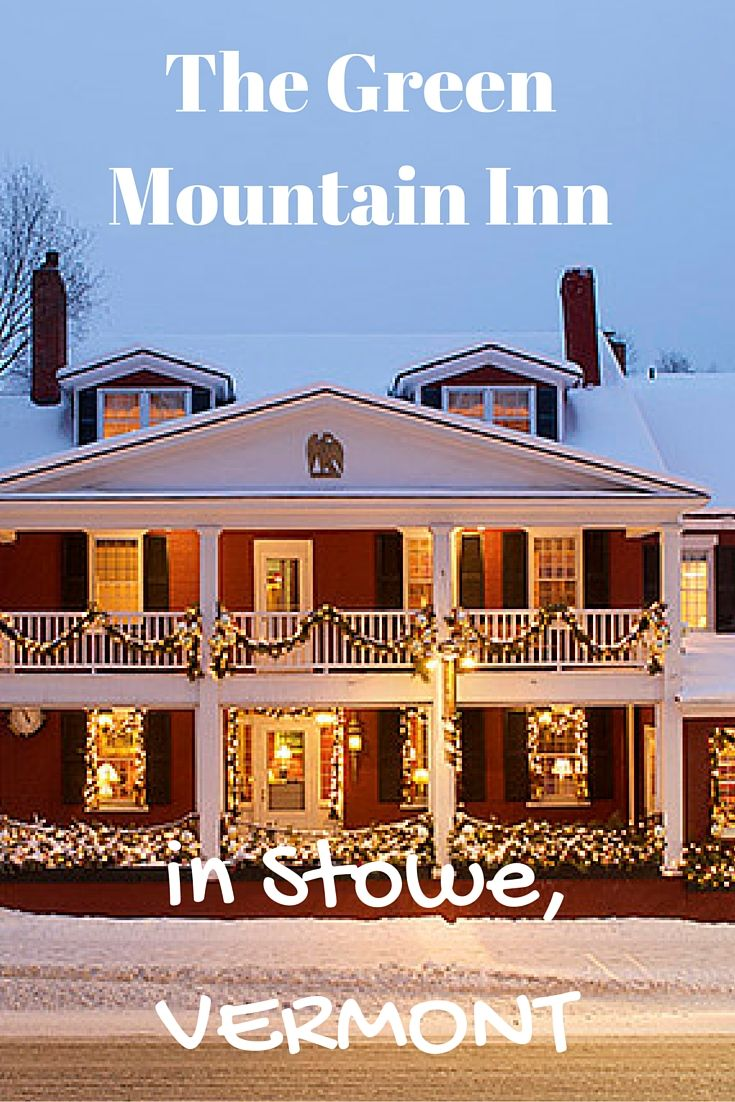 The Green Mountain Inn In The Charming Village Of Stowe Vt