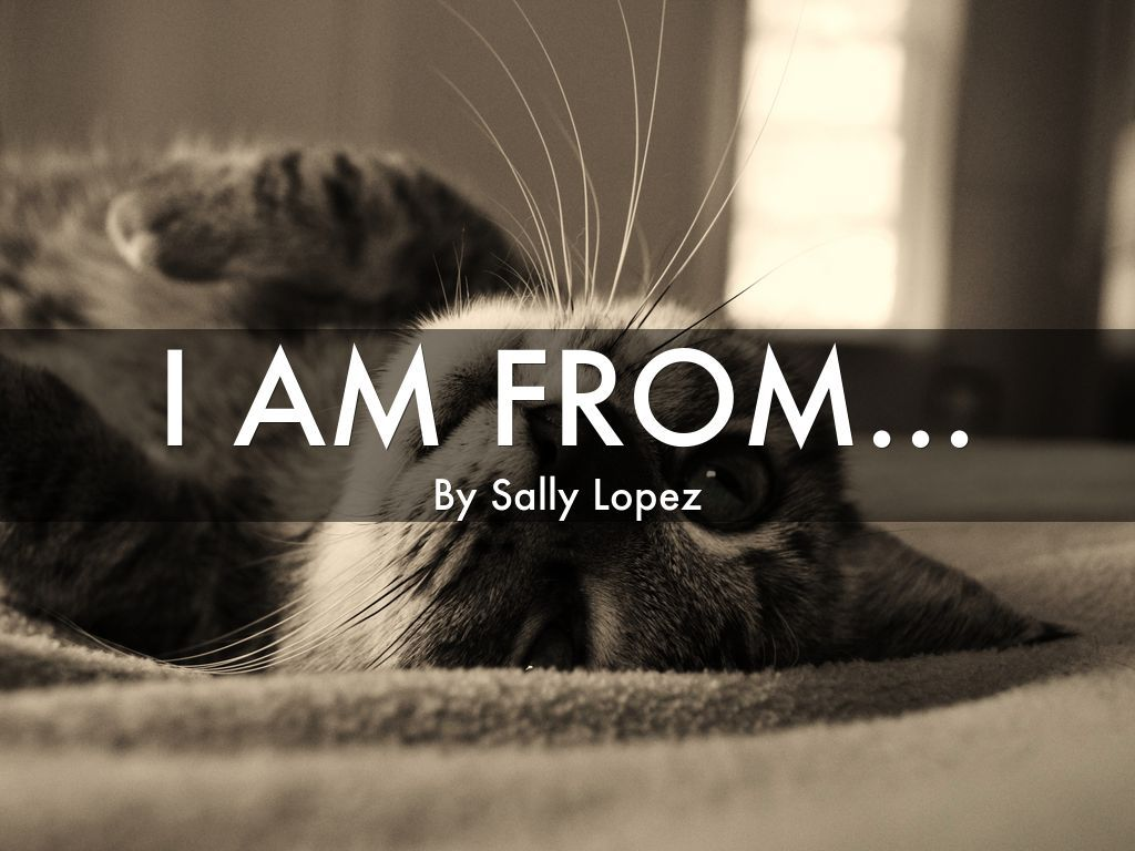 I Am From By Sally Lopez