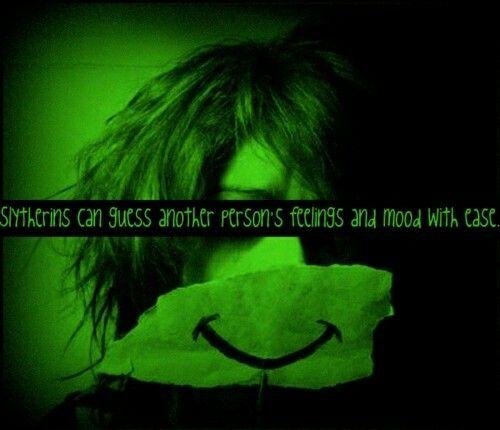 """""""Los Slytherins pueden adivinar el estado de animo y los sentimientos de una persona con facilidad """""""