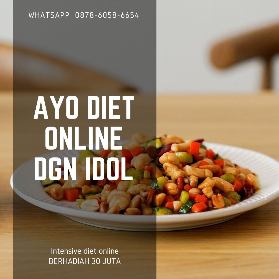 Ayo Diet Bersama Idol Wa 0878 6058 6654 Diet Efektif Di Kota Gresik In 2021 Diet Gresik Idol