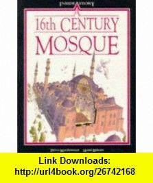 16th Century Mosque Pb (Inside Story) (9780750020466) Fiona Macdonald , ISBN-10: 0750020466  , ISBN-13: 978-0750020466 ,  , tutorials , pdf , ebook , torrent , downloads , rapidshare , filesonic , hotfile , megaupload , fileserve