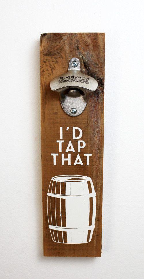 I D Tap That Reclaimed Wood Bottle Opener Dude Stuff