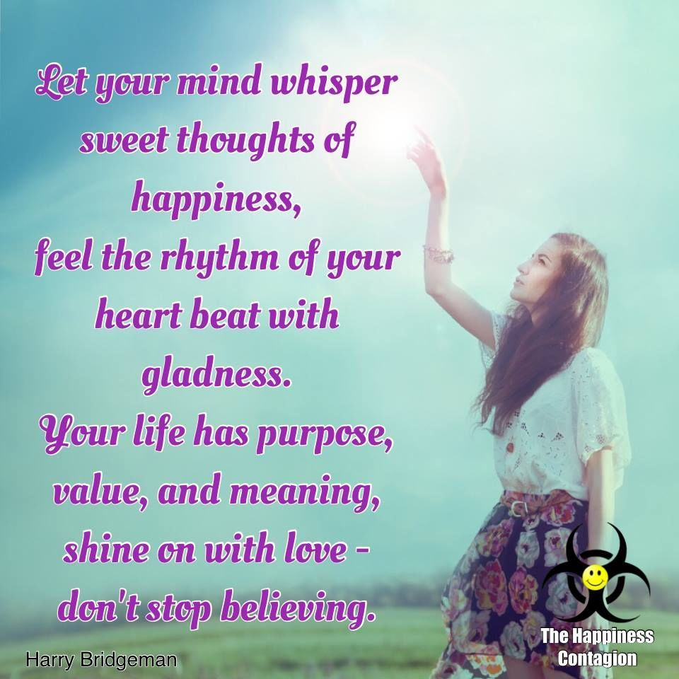 Wisdom Quotes About Life And Happiness Let Your Mind Whisper Sweet Thoughts Of Happiness  Fruit Cakes