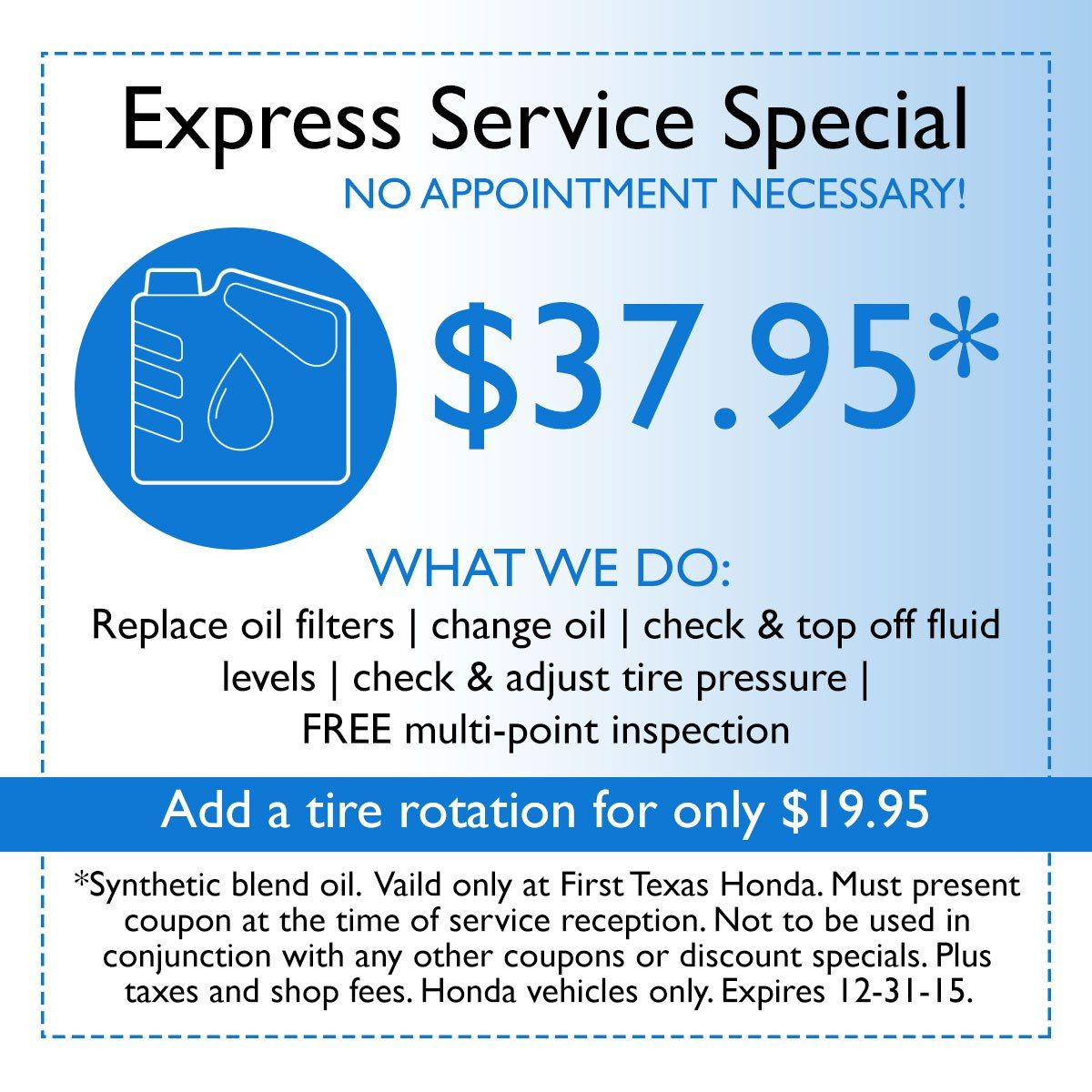 Superb Austinu0027s No Wait Honda Express Oil Change And Service And Repair Center.  Visit First Texas Hondau0027s Express Change For Minor Repair And Maintenance.