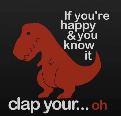 If youre happy and you know it dinosaur meme