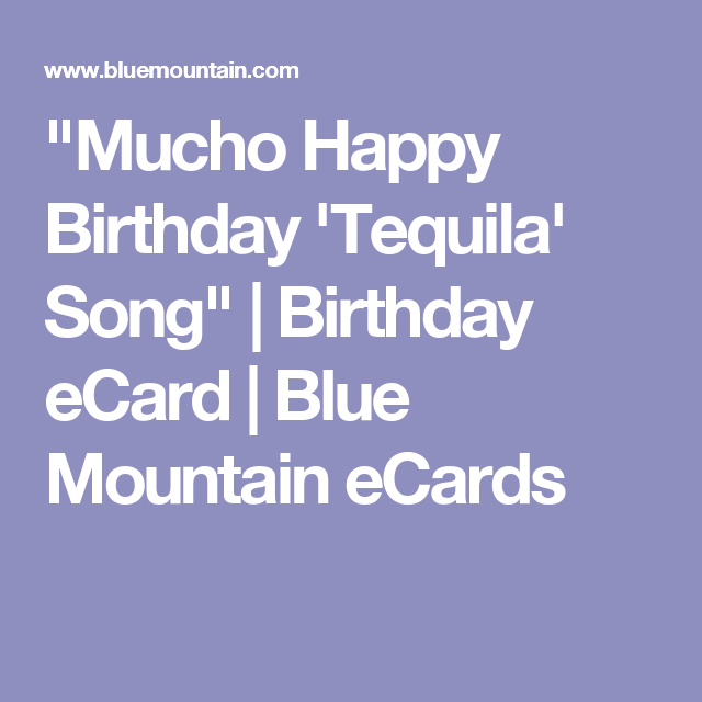 Mucho happy birthday tequila song birthday ecard blue mucho happy birthday tequila song birthday ecard blue mountain ecards bookmarktalkfo Image collections