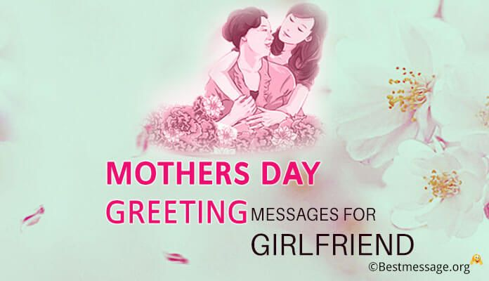 Heartfelt Mothers Day Messages For Girlfriend Mothers Day Wishes Message For Girlfriend Mother Day Message Happy Mothers Day Messages