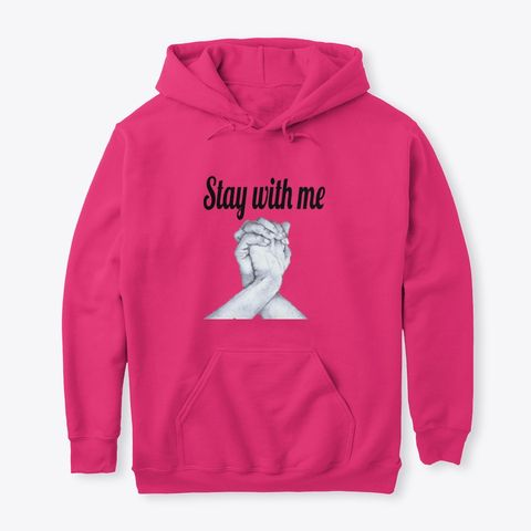 31d1220a2a Stay With Me cool black or white sweatshirts and hoodies for mens and  womens hoodies & sweatshirts pullover hoodie ,crewneck sweatshirt hooded  sweatshirts ...