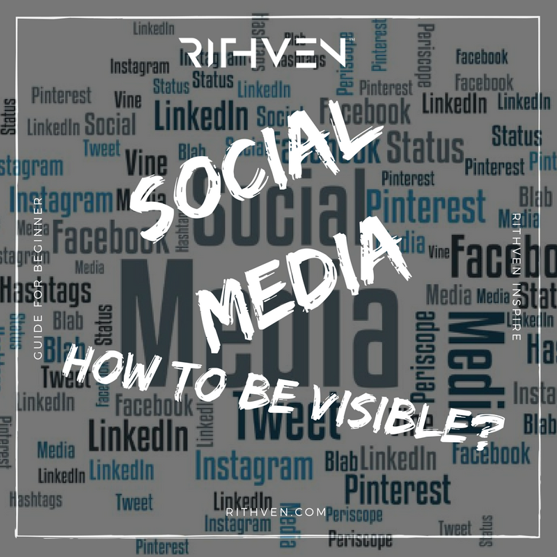 Social Media - How To Be Visible Rithven Inspire