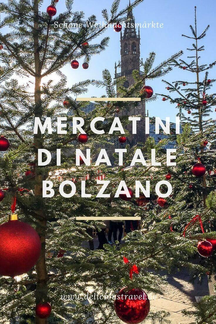 Weihnachtsmarkt Anfang.Weihnachtszauber In Bozen Mercatini Di Natale Bolzano Reiseblog