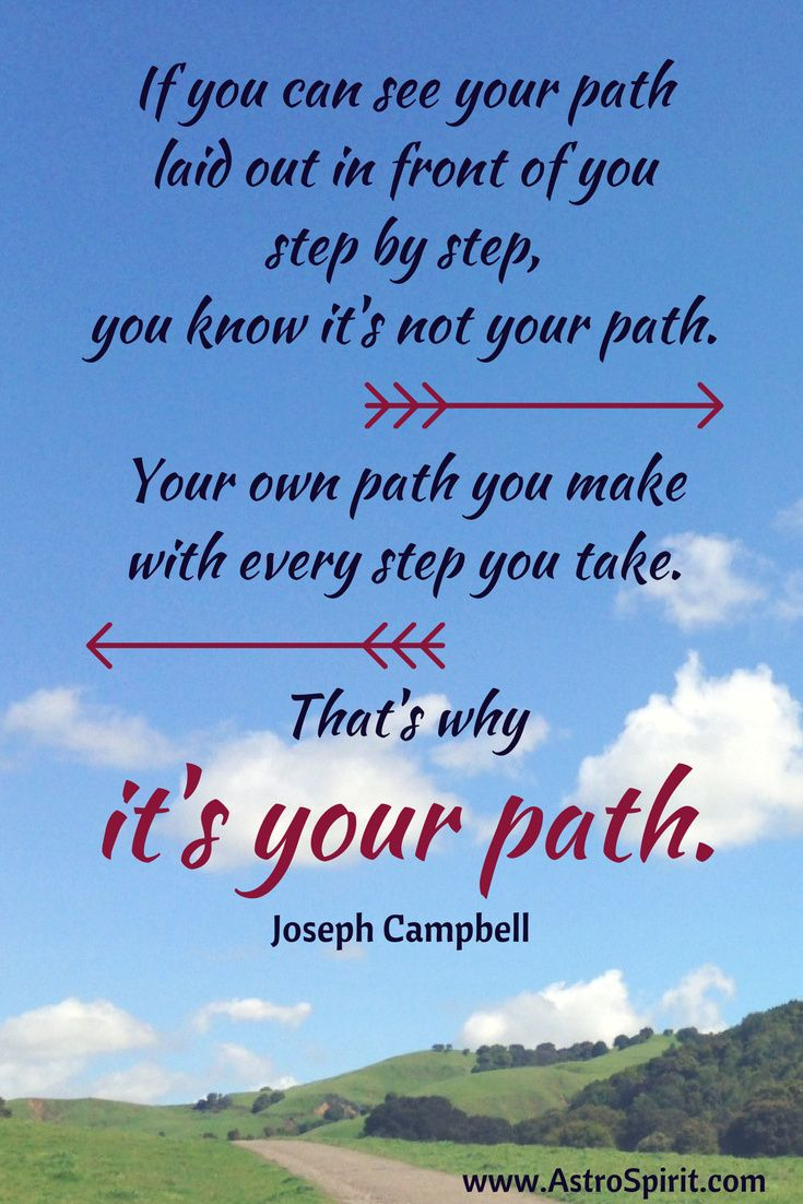 Your Own Path You Make With Every Step You Take Joseph Campbell