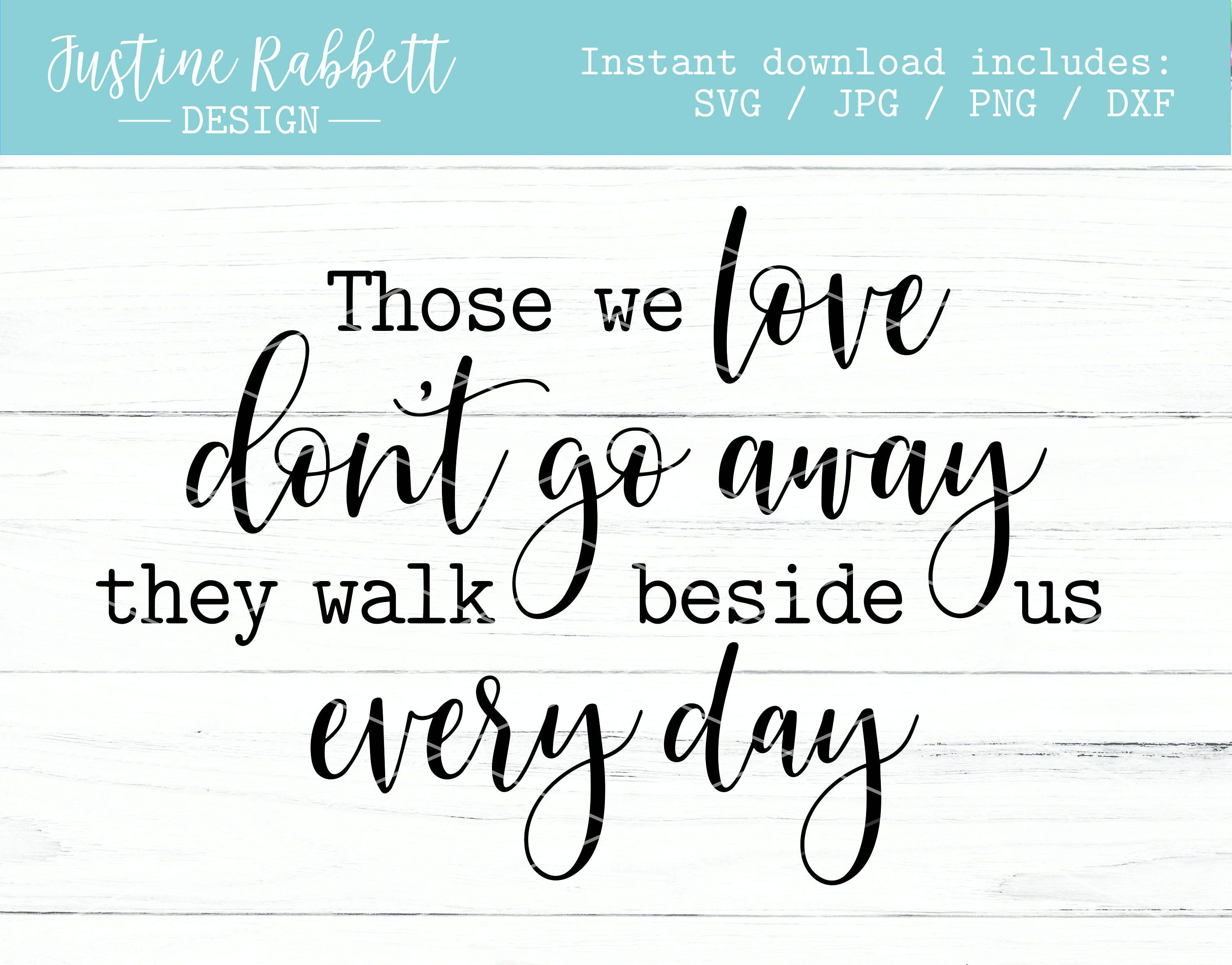 Download Those we love don't go away. They walk beside us every ...