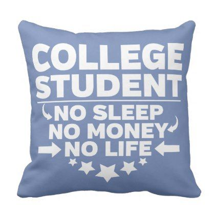 College Student No Life or Money Throw Pillow