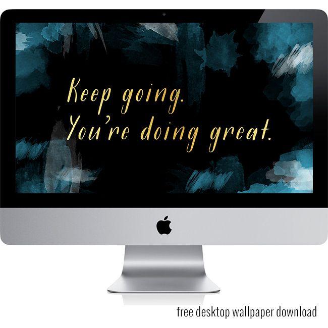 Keep Going Youre Doing Great Desktop Wallpaper Download