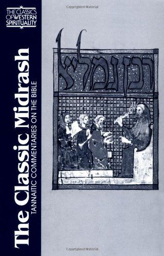 The Classic Midrash: Tannaitic Commentaries on the Bible (Classics of Western Spirituality)