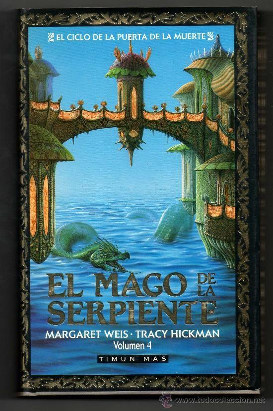 Margaret Weiss & Tracy Hickman - El Ciclo de la Puerta de la Muerte 4 - El Mago de la Serpiente