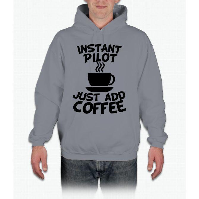 Instant Pilot Just Add Coffee Twenty One Hoodie