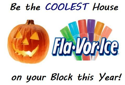 Tired of handing out the same old candy every Halloween? Want to be the house that is the talk of the Trick or Treaters? Think outside the wrapper! Hand out Fla.Vor.Ice pops (unfrozen)! Now I know ...