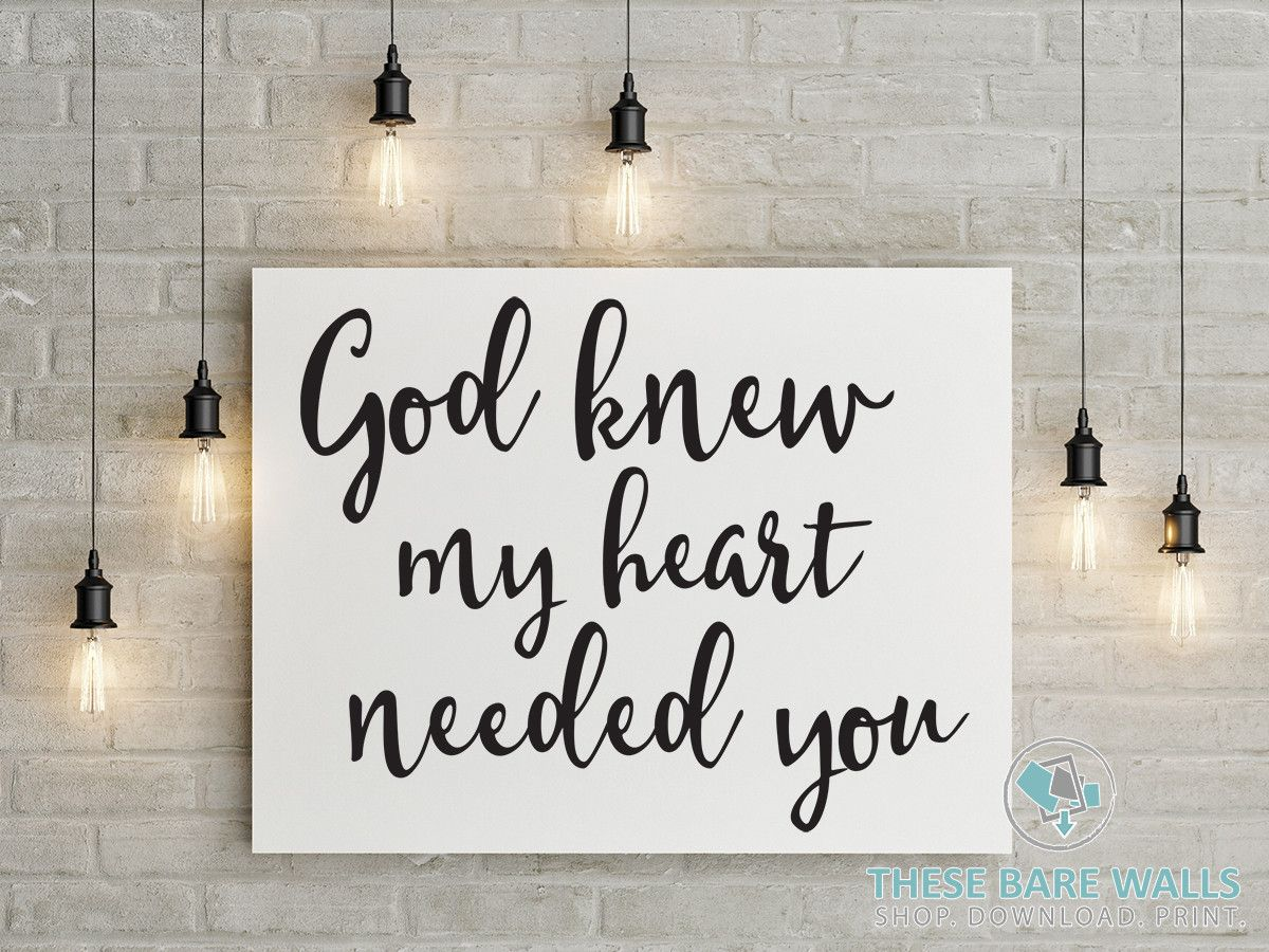God Knew My Heart Needed You Engineering Print Printable Art