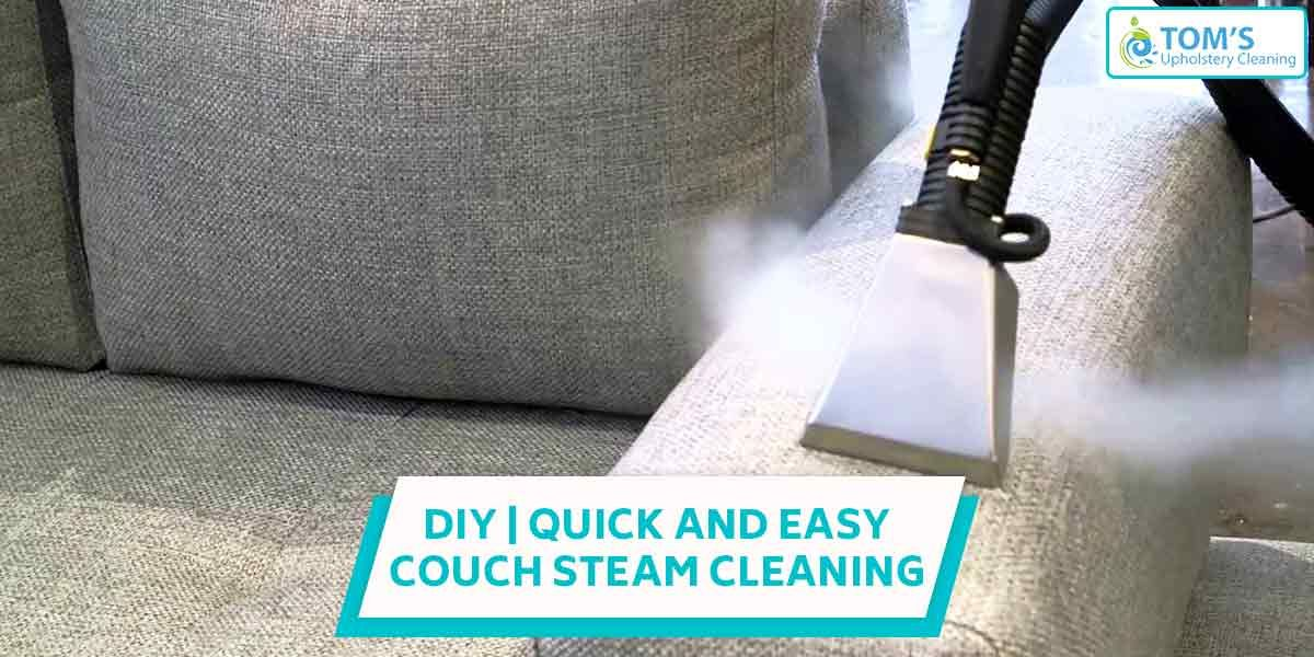6 Quick And Easy Steps For Couch Steam Cleaning Clean Couch