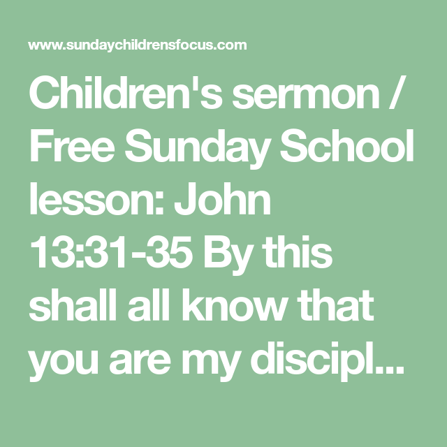 Children's sermon / Free Sunday School lesson: John 13:31-35 By this