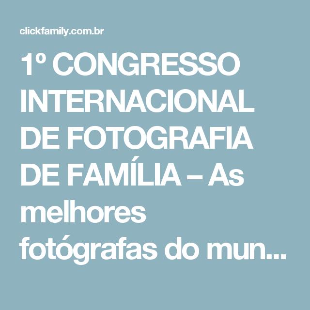 1º CONGRESSO INTERNACIONAL DE FOTOGRAFIA DE FAMÍLIA – As melhores fotógrafas do mundo num só lugar