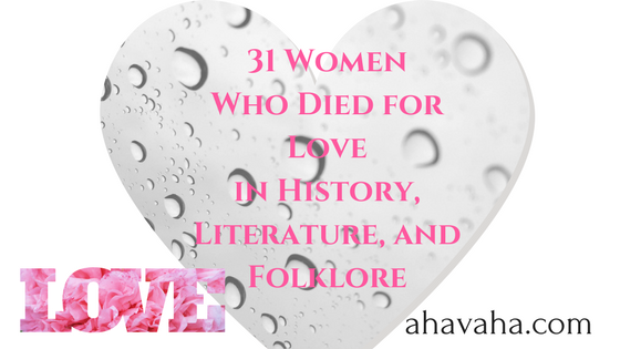 31 Women Who Died for Love in History, Literature and Folklore ...