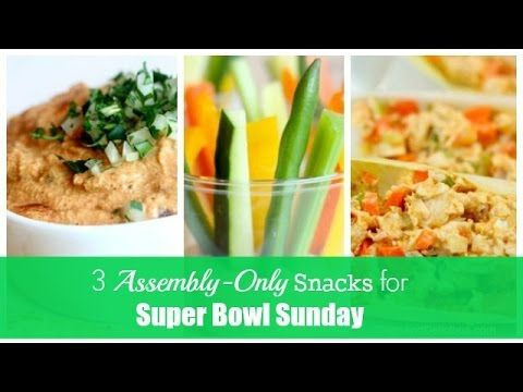 3 Healthy Assembly-Only Snacks for Super Bowl Sunday - YouTube