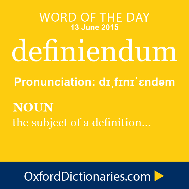 Definiendum Noun A Word Phrase Or Symbol Which Is The Subject