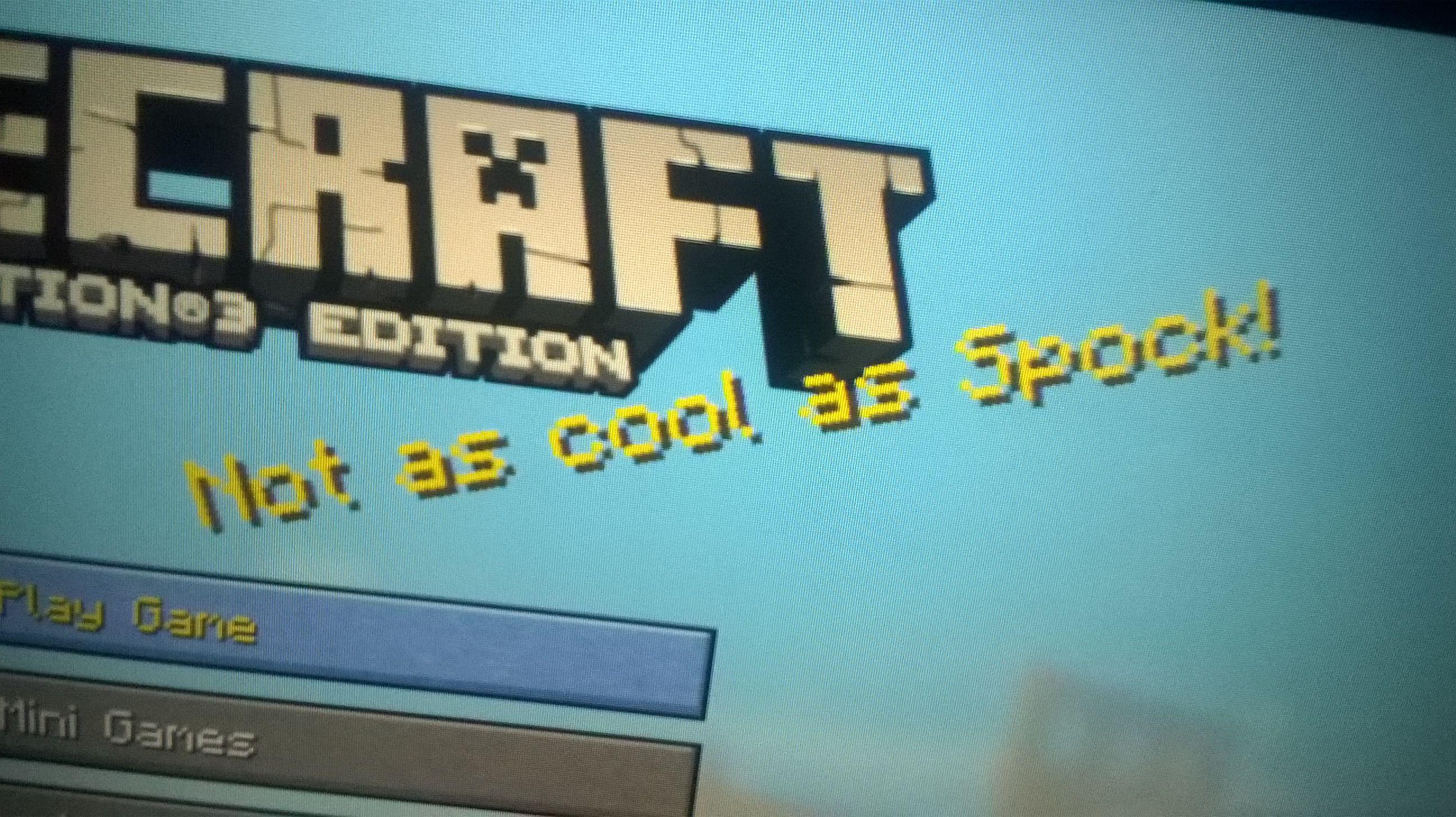 Minecraft Knows! Spock rocks.