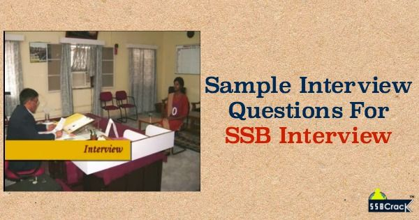 Sample Interview Questions For SSB Interview SSB, AFBS and NSB - sample interview questions