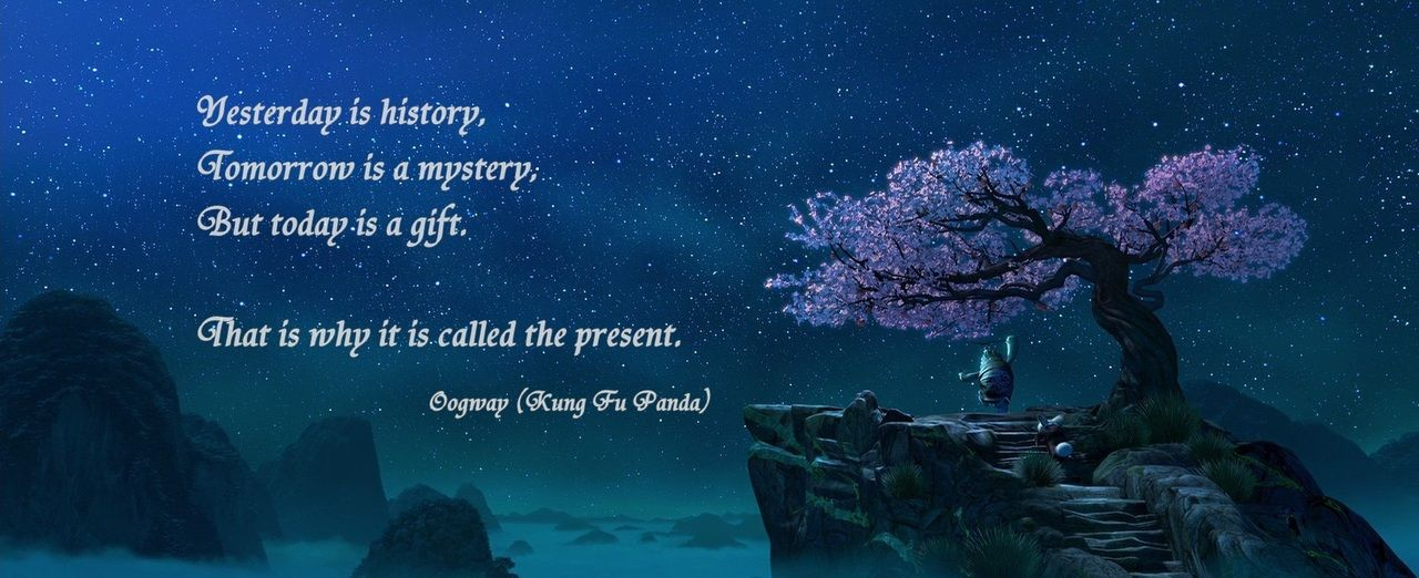 Kung Fu Panda Today Is A Gift Quote One Of My Favourite Quotes In