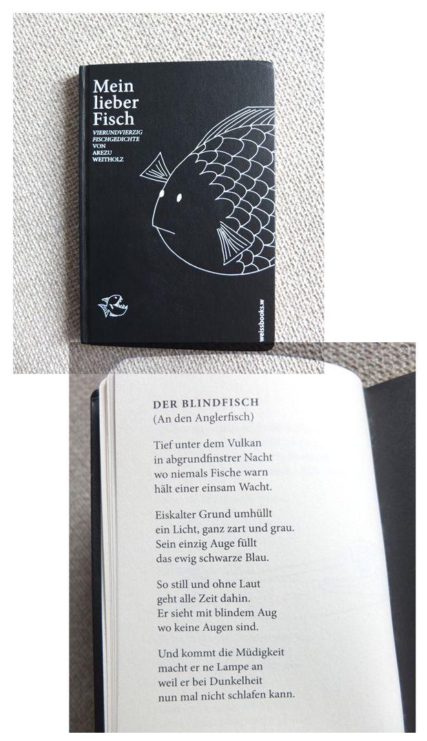 Great book! Mein lieber Fisch Vierundvierzig Fischgedichte von Arezu Weitholz Illustrations by the author Publisher: Weissbooks