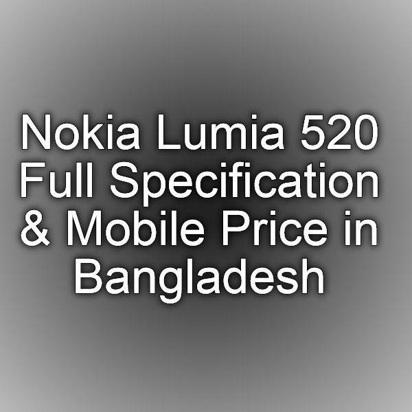 Nokia Lumia 520 Full Specification & Mobile Price in